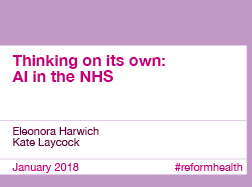 Reform report Thinking on its own: AI in the NHS